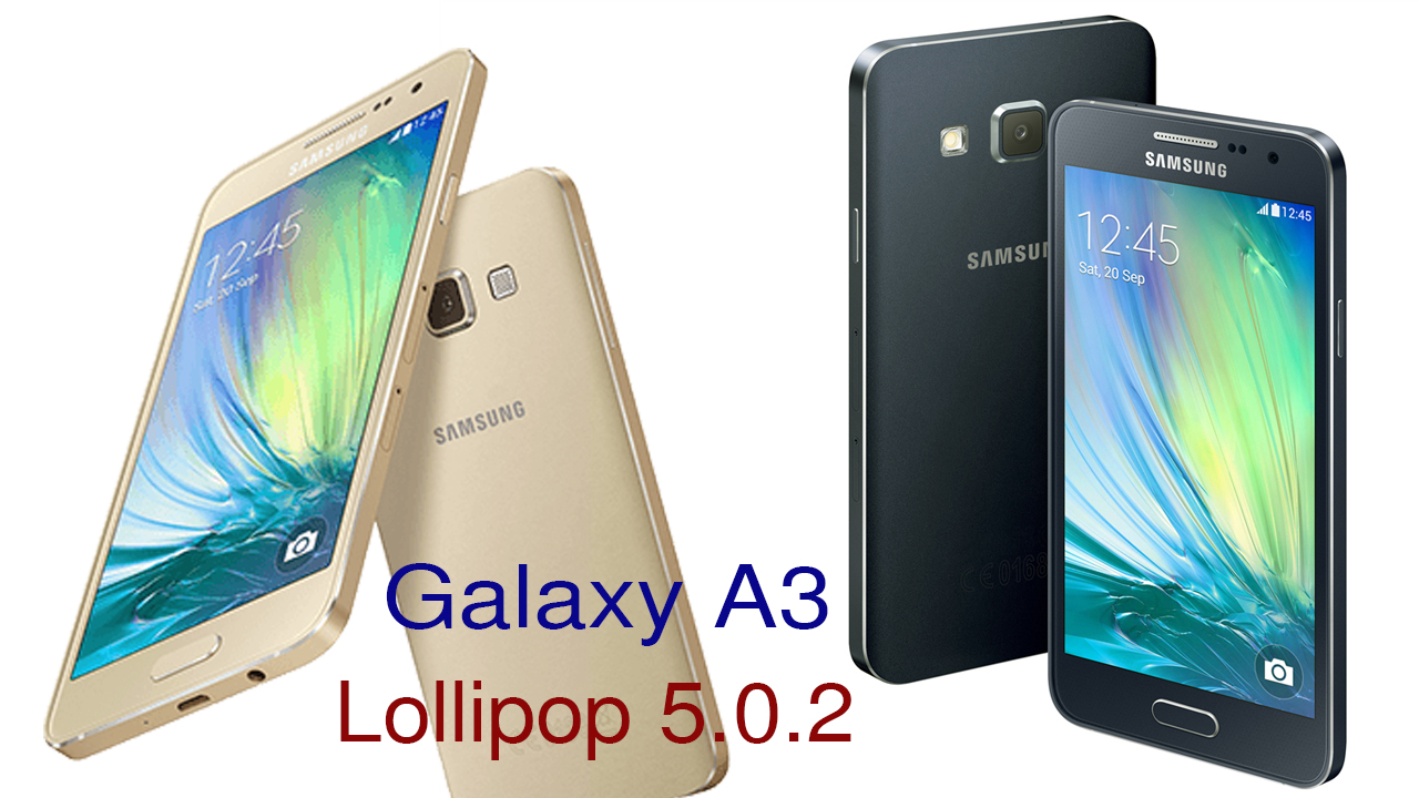 Galaxy A3 Lollipop 5.0