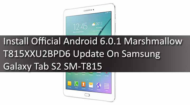 Install-Official-Android-6.0.1-Marshmallow-T815XXU2BPD6-Update-On-Samsung-Galaxy-Tab-S2-SM-T815
