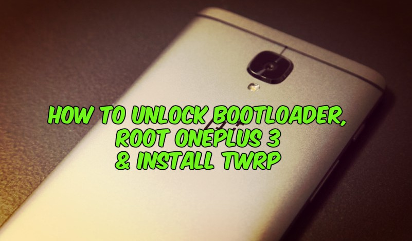 How-to-Unlock-Bootloader-Root-Oneplus-3-Install-TWRP