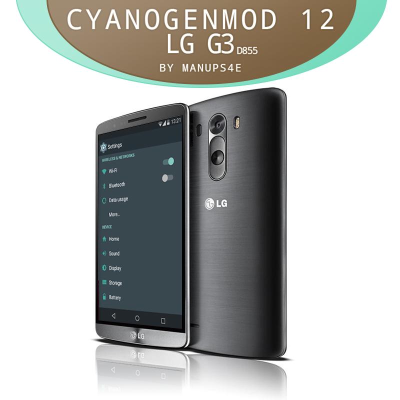 Photo of [تحديث][Official] تركيب روم سيانوجين مود 12 للهاتف الجي جي3 D855 لولي بوب 5.0.2