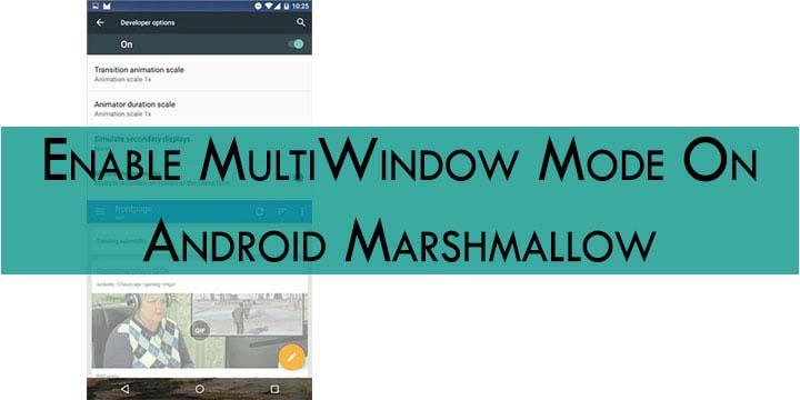 طريقة تفعيل النوافذ المتعدده في اندرويد مارشميلو على اجهزة النكسوس