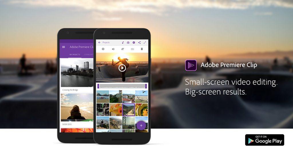 Photo of تحميل تطبيق عمل المونتاج وانتاج مقاطع الفيديو Adobe Premiere Clip على هواتف اندرويد