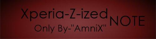 روم (xperia Z-ized NOTE) لنوت 1 N7000